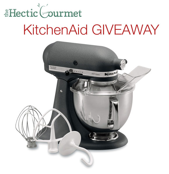 The Hectic Gourmet Giveaway: KitchenAid Mixer